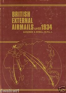 """""""British External Airmails until 1934""""-by A.S. Newall, Out of Print! List $57.95"""
