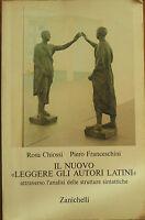 Il nuovo leggere gli autori latini - Chiossi, Franceschini - Zanichelli,1993 - A