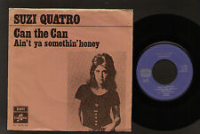 "7"" SUZI QUATRO CAN THE CAN / AIN'T YA SOMETHIN' HONEY MADE IN HOLLAND 1973"