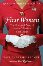 First Women: The Grace and Power of America's Modern First Ladies by Kate Anders