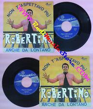 LP 45 7''ROBERTINO Non t'aspettavo piu' Anche da lontano 1968 italy no cd mc dvd