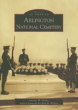 NEW Arlington National Cemetery   (VA)  (Images of America) by George W. Dodge
