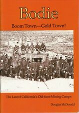 Bodie Boom Town-Gold Town California Mining History