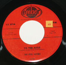 "The Five Satins 7"" 45 HEAR DOO WOP To The Aisle EMBER E 1019 Wish I Had My Baby"