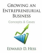 Growing an Entrepreneurial Business : Concepts and Cases, Hardcover by Hess, .