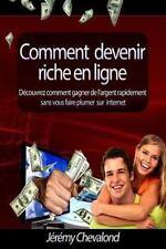 Comment Devenir Riche en Ligne : D�couvrez Comment Gagner de l'Argent...