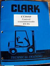 CLARK ET204SP Control Transistorizado EV-T5 Technical Training Manual en Espanol