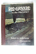 RIO GRANDE…TO THE PACIFIC!  S&N  1st Edition  Full Saga of the D&RGW Railroad