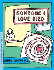 Grow Ser.: Someone I Love Died : A Child's Workbook about Loss and Grieving...