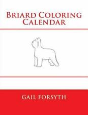 Briard Coloring Calendar by Gail Forsyth (2015, Paperback)
