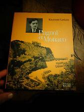 Raymond Castans Marcel PAGNOL et MONACO Editions du Rocher - 2000