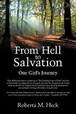From Hell to Salvation : One Girl's Journey by Roberta M. Heck (2012, Paperback)