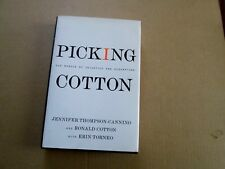 Picking Cotton A Memoir of Injustice And Redemption by Jennifer Thompson-Cannino