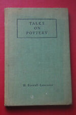 TALKS ON POTTERY by H. Boswell Lancaster Patina Press 1st Ed.  (Hardcover, 1949)