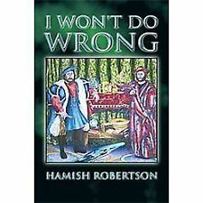 I Won't Do Wrong by Hamish Robertson (2012, Paperback)