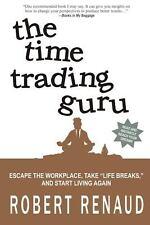 The Time Trading Guru by Robert Renaud (2013, Paperback)