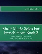 Sheet Music Solos for French Horn: Sheet Music Solos for French Horn Book 2 :...