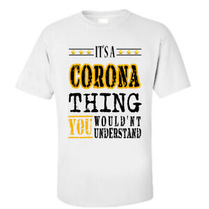 It's Corona Thing You Wouldn't Understand - T-shirt New Trending Fashion style