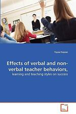 Effects of Verbal and Non-Verbal Teacher Behaviors by Feyza Doyran (2010,...