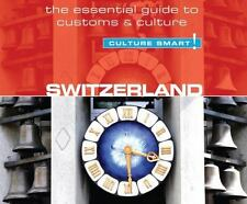 Switzerland - Culture Smart!: The Essential Guide to Customs & Culture by Mayco