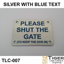 PLEASE SHUT THE GATE (TO KEEP DOG IN) SIGN - SILVER/BLUE 10CM X 7CM - TLC-007