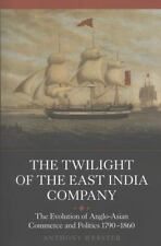 The Twilight of the East India Company: The Evolution of Anglo-Asian Commerce an