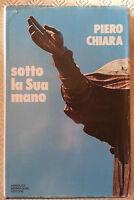 """Piero Chiara """"Sotto la Sua mano"""" Mondadori 1974 prima edizione"""