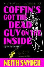Coffin's Got the Dead Guy on the Inside by Keith Snyder (1999, Paperback)