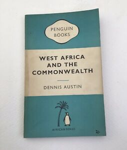 West Africa And The Commonwealth Dennis Austin Penguin First 1957