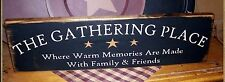 PRIMITIVE COUNTRY RUSTIC SIGN~~GATHERING PLACE~~STARS~~FAAMILY FRIENDS MEMORIES
