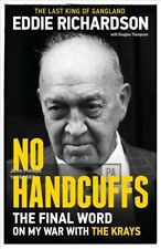 No Handcuffs : The Final Word on My War with the Krays, Hardcover by Richards...