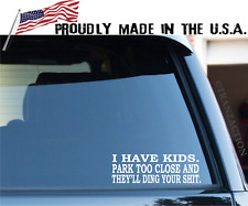 I have kids park too close and they'll ding your-shit / car window decal sticker