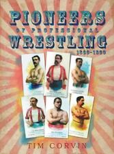 Pioneers of Professional Wrestling : 1860-1899 by Tim Corvin (2014, Paperback)