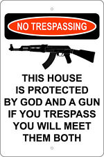 """THIS HOUSE IS PROTECTED BY GOD AND A GUN NO TRESPASSING, 12"""" X18"""" ALUMINUM SIGNS"""