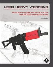LEGO Heavy Weapons: Build Working Replicas of Four of the World's Most Impressiv