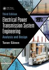 Electrical Power Transmission System Engineering : Analysis and Design, Third Ed