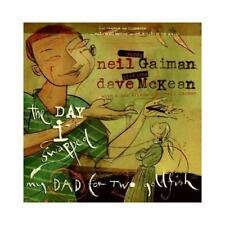 The Day I Swapped My Dad for Two Goldfish by Neil Gaiman (author)