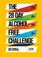 The 28 Day Alcohol-Free Challenge Sleep Better, Lose Weight, Bo... 9781509857258