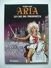 EO (très bel état) - Aria 13 - Le cri du prophète - Weyland - Lombard