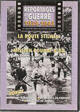 DVD REPORTAGE DE GUERRE 1939-1945 N°46--ROUTE STILWELL / MISSION POUDRE D'OR