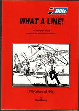 WHAT A LINE ! : FIFTY YEARS OF HILLS ( HOIST ) - DAVID HARRIS South Australia lo