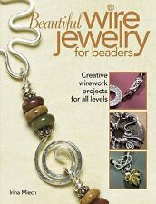 Beautiful Wire Jewelry for Beaders: Creative Wirework Projects for All Levels by