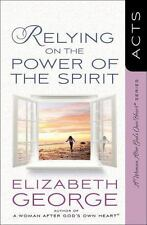 A Woman after God&#39s Own Heart®: Relying on the Power of the Spirit : Acts...