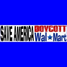 SAVE AMERICA  BOYCOTT WALMART  Bumper Sticker - BUY 2 GET 1 FREE