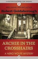 The Nero Wolfe Mysteries Ser.: Archie in the Crosshairs by Robert...