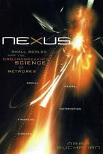 Nexus : Small Worlds and the Groundbreaking Science of Networks by Mark...