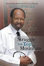 Struggle to the Top of the Mountain (2014, Paperback)