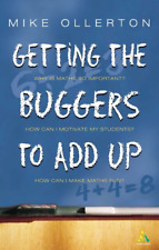 Getting the Buggers to Add Up, Ollerton, Mike, Good Condition Book, ISBN 9780826