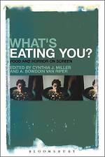 ? qué está comiendo? usted: alimentos y horror en pantalla por Bloomsbury Publishing PLC..