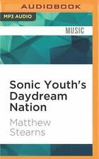 Sonic Youth's Daydream Nation by Matthew Stearns (2016, MP3 CD, Unabridged)